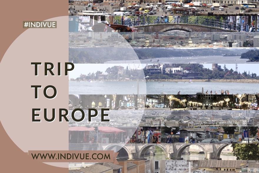 INDIVUE - Trip to Europe