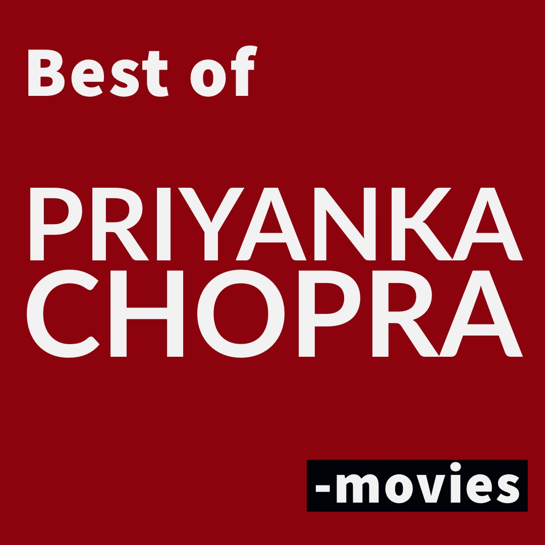 Best of Priyanka Chopra movies
