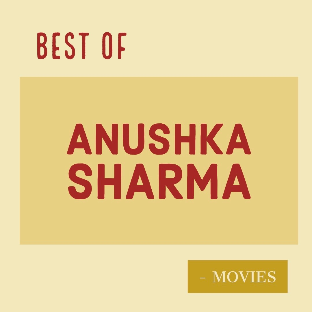 Best of Anushka Sharma movies