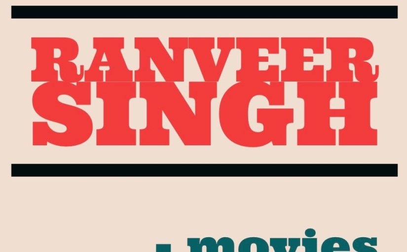 Best of 5 of Ranveer Singh -movies