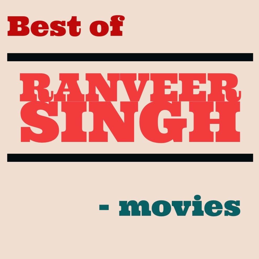 Best of Ranveer Singh movies