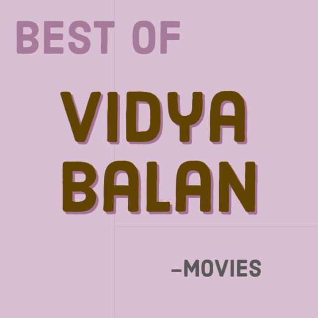 Best of Vidya Balan movies
