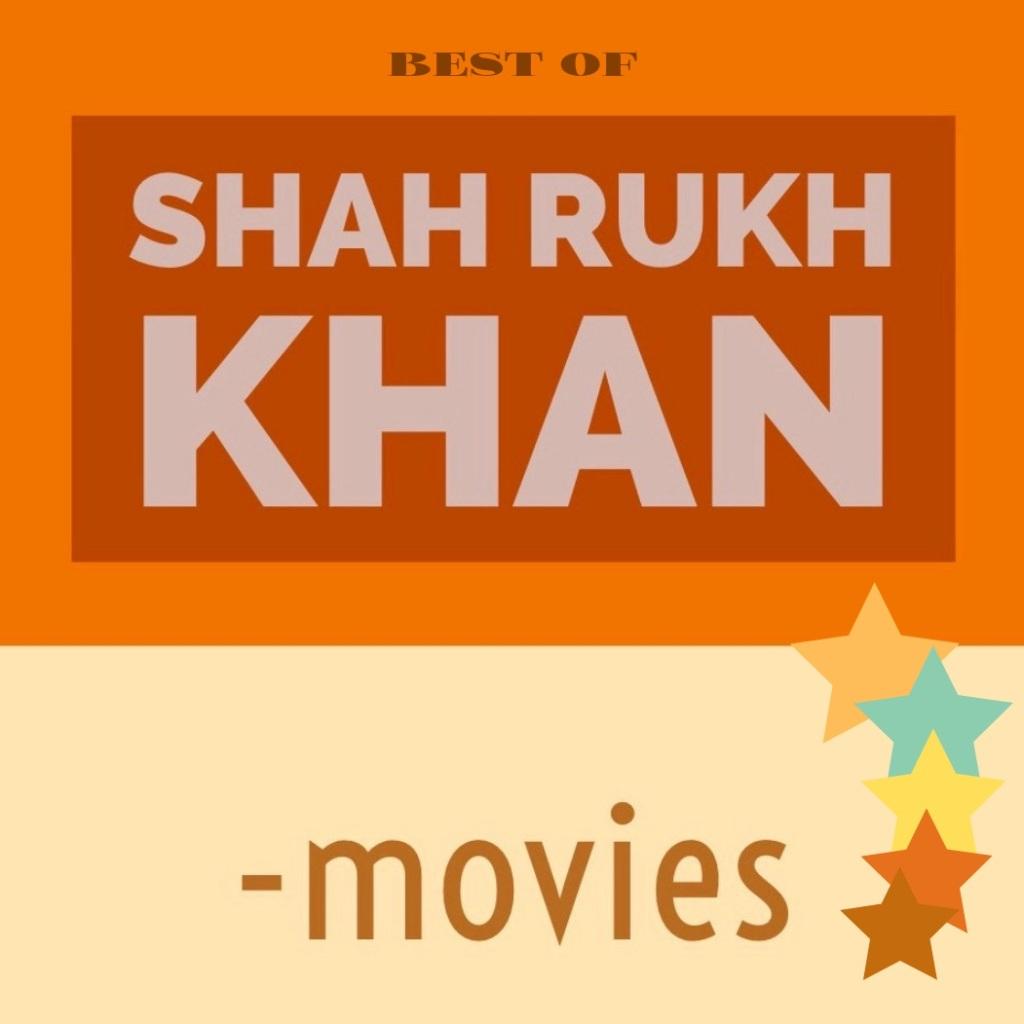 Best of Shah Rukh Khan -movies