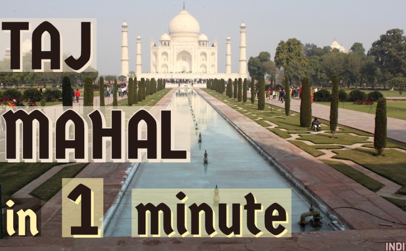 Taj Mahal in one minute