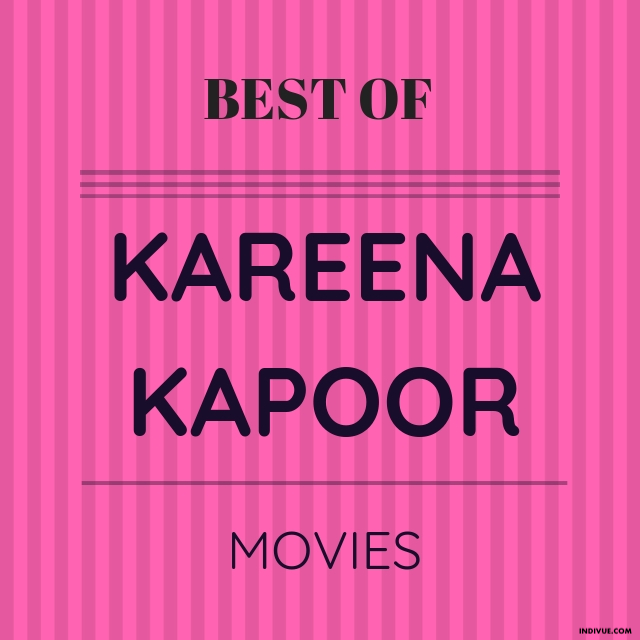 Best of Kareena Kapoor movies