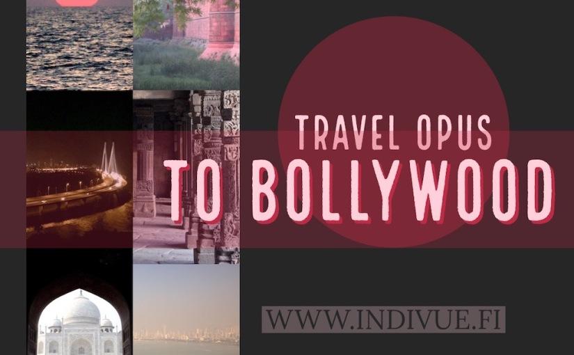 Travel Opus to Bollywood and Hindicinema