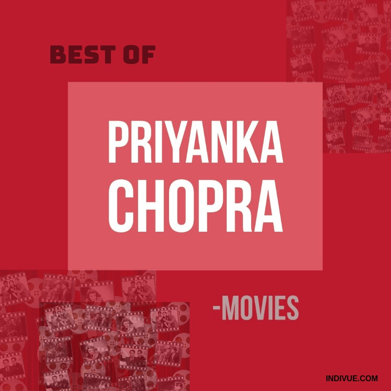Best of Priyanka Chopra -movies
