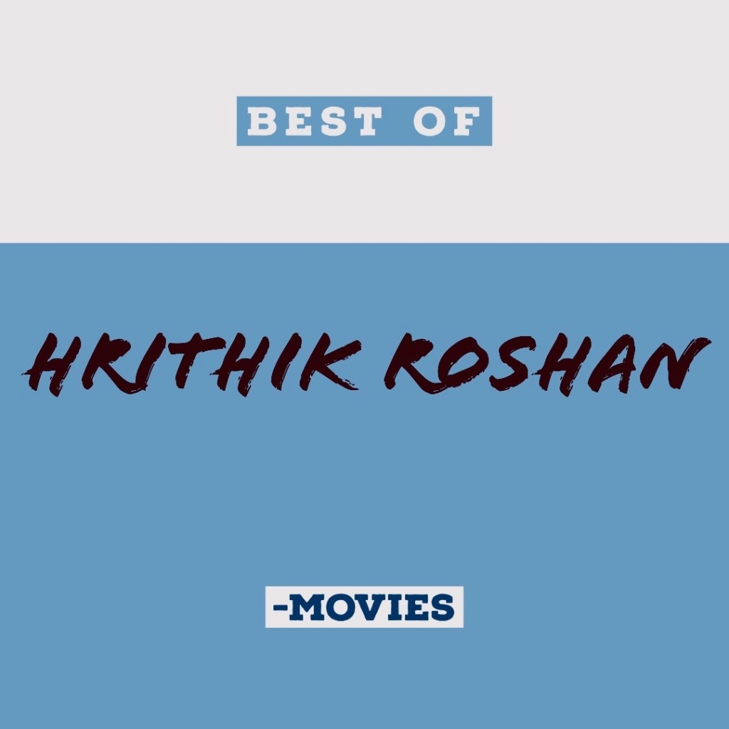 Best of Hrithik Roshan movies